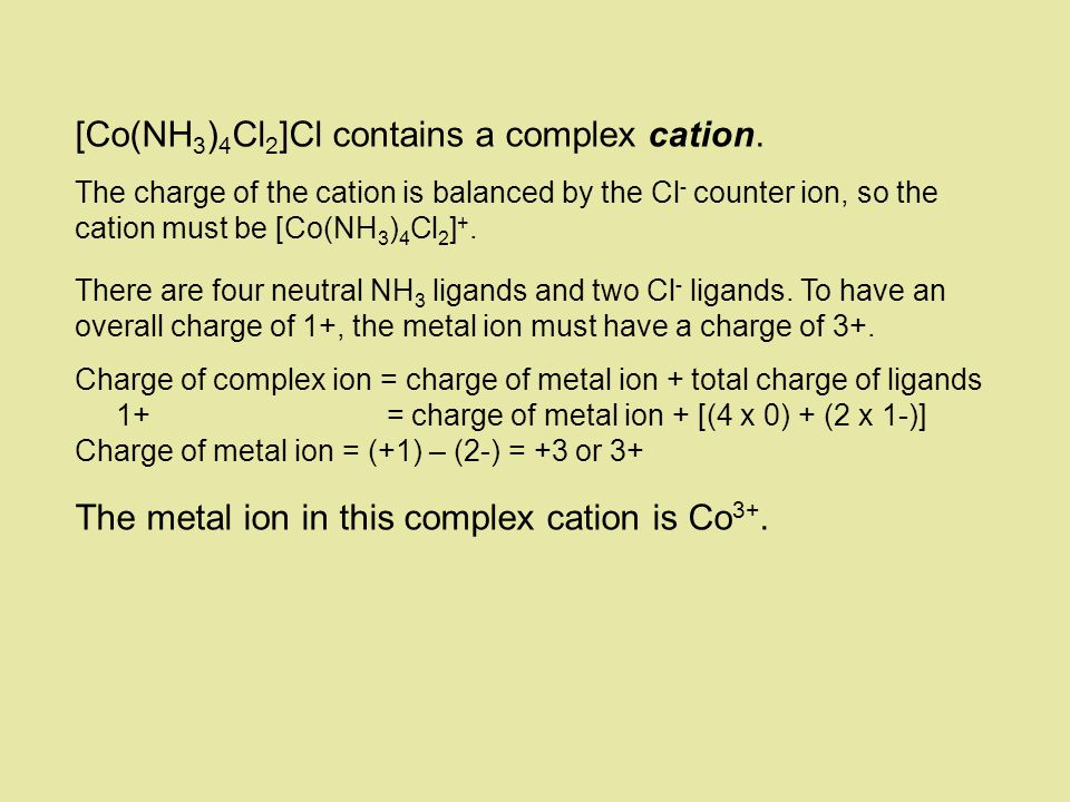 [Co(NH3)4Cl2]Cl contains a complex cation.